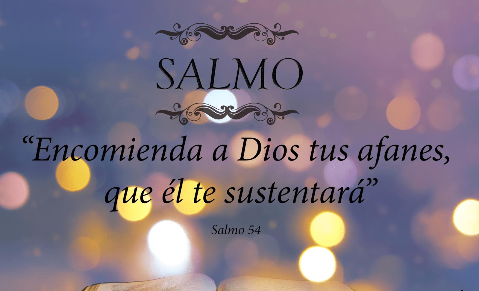 Encomienda a Dios tus afanes, que él te sustentará