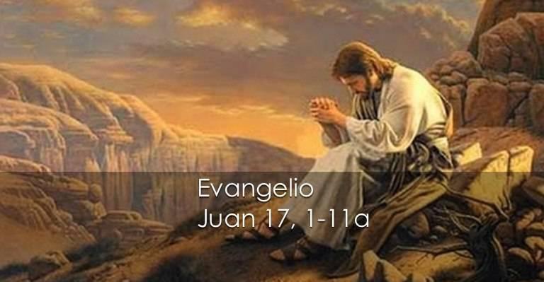 Evangelio según San Juan17,1-11a.