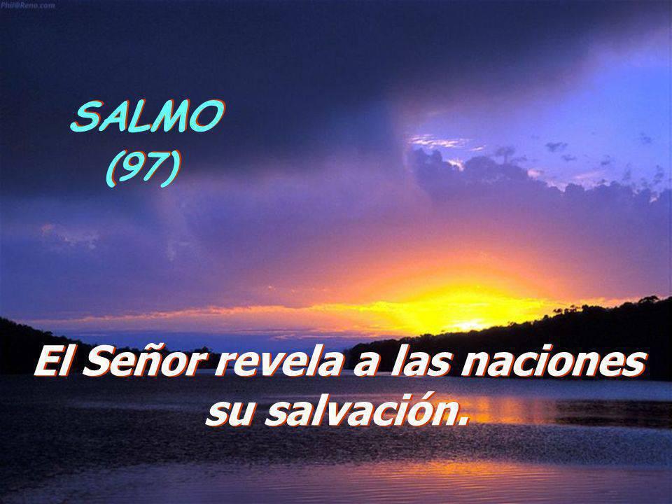 El Señor revela a las naciones su salvación
