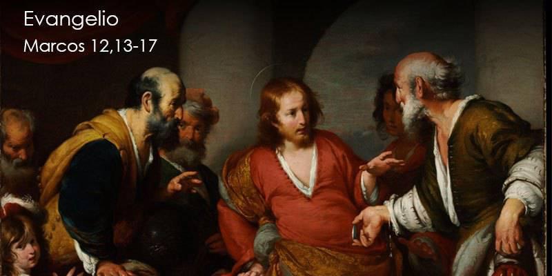 Evangelio según San Marcos 12,13-17.