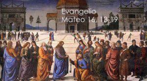 Evangelio según San Mateo 16,13-19.