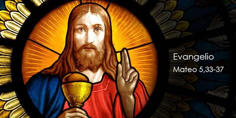 Evangelio según San Mateo 5,33-37.