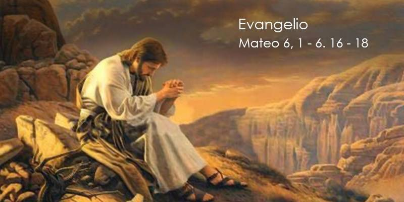 Evangelio según San Mateo 6,1-6.16-18.