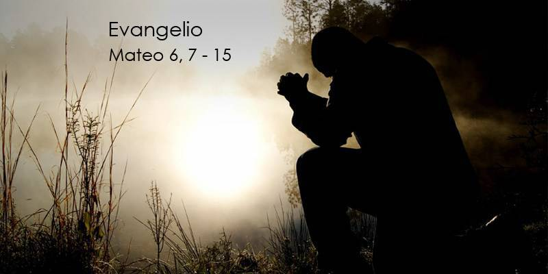 Evangelio según San Mateo 6,7-15.