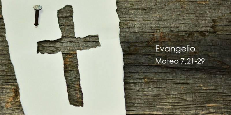 Evangelio según San Mateo 7,21-29.