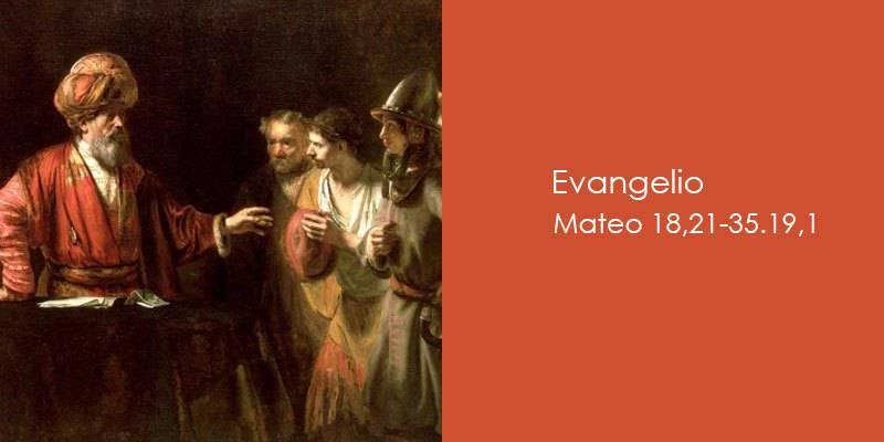 Evangelio según San Mateo 18,21-35.19,1.