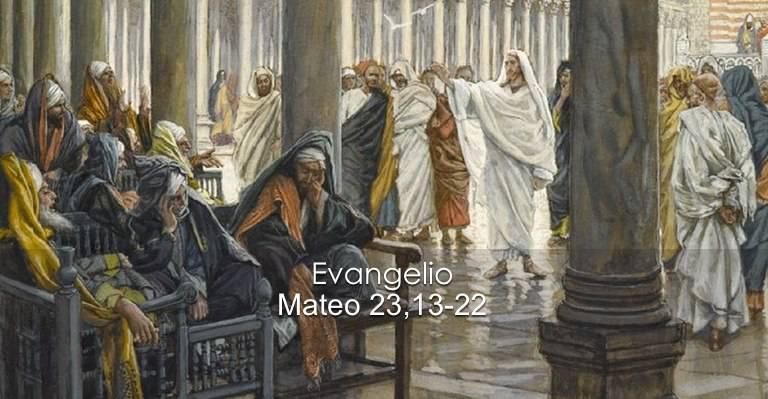 Evangelio según San Mateo 23,13-22.